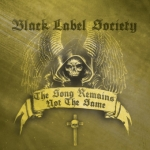 Новые альбомы мая 2011 Black Label Society The Song Remains Not The Same