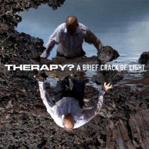 Новые альбомы февраля 2012: Therapy? – «A Brief Crack of Light» + видео