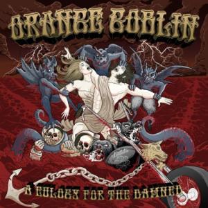 Новые альбомы февраля 2012: Orange Goblin – «A Eulogy For The Damned». Слушать онлайн + видео