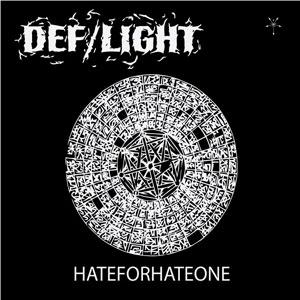 DEF/LIGHT – «HATEFORHATEONE»