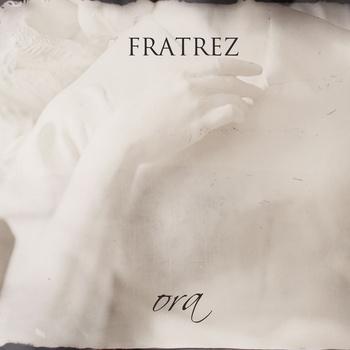 Новыя альбомы мая 2013: Fratrez — «Ora» + аўдыё