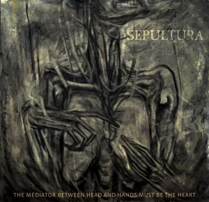 Sepultura - The Mediator Between The Head And Hands Must Be The Heart (2013)