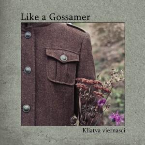 Like a Gossamer - «Kliatva viernasci»
