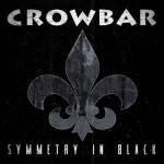 Новые альбомы мая 2014: Crowbar — «Symmetry in black» + аудио